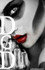 Dead Girls Diary by BeautifulChaosly
