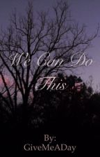 We Can Do This (sequel to My Lucky One interracial love story) by GiveMeADay