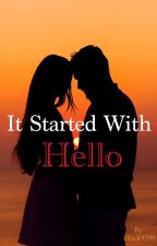 It Started With Hello by chick9598