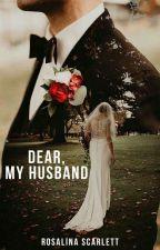 Dear, My Husband by fandarosa