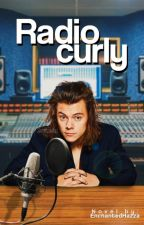 Radio Curly. #1 Styles. (En Edición) by EnchantedHazza