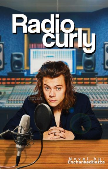 Radio Curly. #1 Styles. by EnchantedHazza