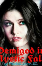 Demigod in Mystic Falls by fandom_lover_101