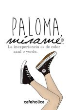 Paloma, mírame by caitxsidhe