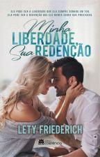 Minha Liberdade sua Redenção. by leticiafriederich