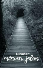 Mencari Jalan by nshasha
