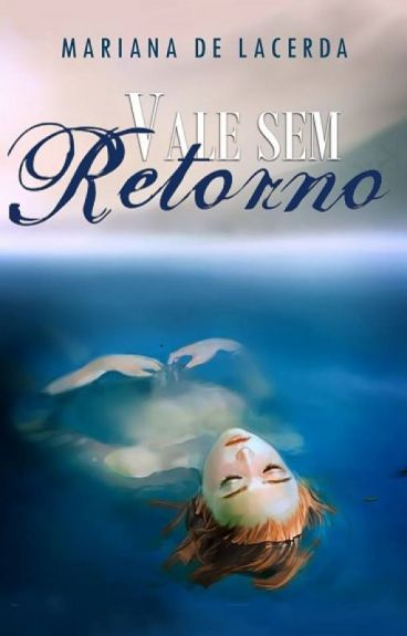 Vale sem Retorno by MarianaDeLacerdaOliv