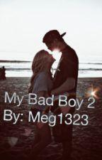 My Bad Boy 2 by Meg1323