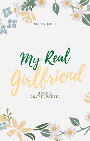 My Real Girlfriend BOOK 2( A Gruvia Fanfic )