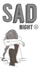 sad night ☹ h.s by edstylesc