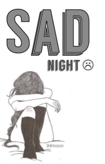 sad night ☹ h.s
