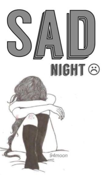 sad night ☹ h.s