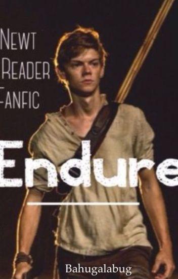 Endure: Newt & Reader Fanfic