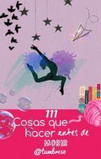 LAS 111 COSAS QUE TIENES QUE HACER ANTES DE MORIR by tumbr150