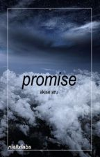 promise » akise aru  by niallxfabs