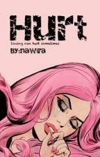 Hurt [One Shoot] by nawiraaaa