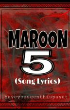 Maroon 5 (Song Lyrics) by RegalBitch