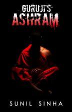 Guruji's Ashram by SunilSinha