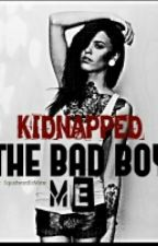 The Bad Boy Kidnapped Me by SquidwardIsmine