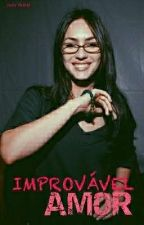Improvável Amor by JadySampaio