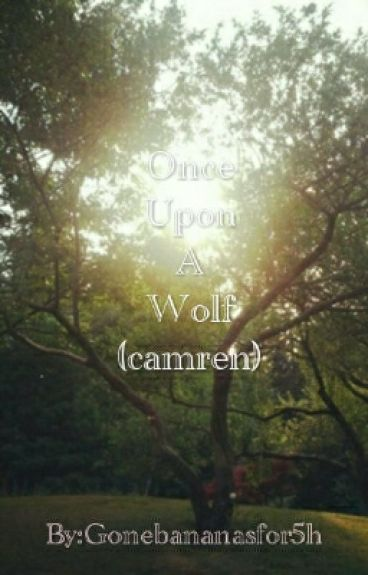Once upon a wolf (camren)