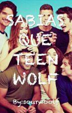 SABIAS QUE TEEN WOLF by sourwoolf