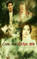 Love me,Hate me[Completed] by AkariXing