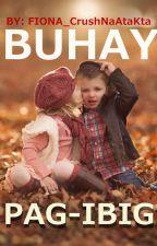 BUHAY PAG IBIG by PYNGBNN
