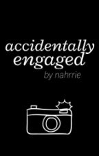 Accidentally Engaged (Narry) by nahrrie