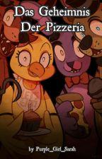 Das Geheimnis der Pizzeria (FNaF FF) |Abgeschlossen| by Purple_Girl_Sarah