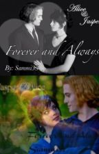 Alice and Jasper: Forever and Always by sammi33