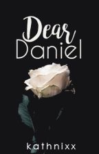 Dear Daniel by kathnixx