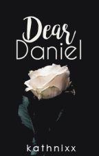 Dear Daniel by kathnixx