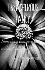 Treacherous Fancy by Sarah7Souls