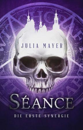 SÉANCE [Die erste Synergie] by JuliaMayerOfficial