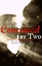 Conceived by Two by Believe01