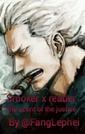 Smoker x reader The scent of the justice by FangLephei