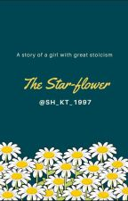 ★ The Star-Flower ★( #ခ​ေရ ) by KittyVengoah