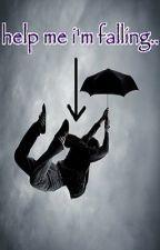 Help Me, I'm Falling by CandiiChik