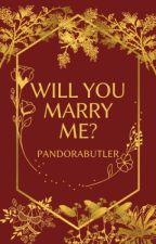 Will You Marry Me?! by PandoraButler