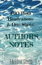 PJO/HoO Headcanons & One-Shots : Author's Notes by FaeLovesFood
