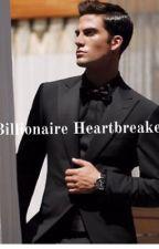 Billionaire HeartBreaker by addictedwriter102