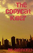The Copycat Killer by Silentx13