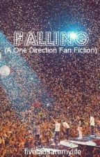 Falling (A One Direction Fan Fiction) by fiveladsaremylife