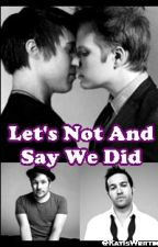 Lets Not And Say We Did by kayiswritting