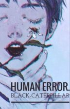 Human Error by Smilekilleuse