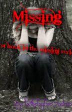 Missing: Book 1 [ON HOLD] by FaitheFayFaeOndracek