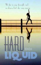 Hard Liquid by SlothyProcrastinator
