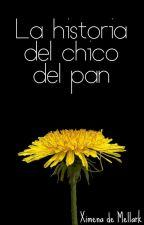 La Historia de el Chico del Pan by XimenadeMellark