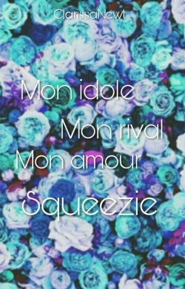 """Mon idole, mon amour, mon rival, Squeezie"""""""